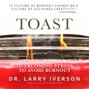Toast: Overcoming Stress to Avoid Burnout, Dr. Larry Iverson