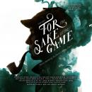 For the Sake of the Game: Stories Inspired by the Sherlock Holmes Canon Audiobook