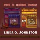 For a Good Paws: A Barkery & Biscuits Mystery Audiobook