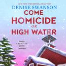 Come Homicide or High Water Audiobook