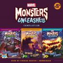 Marvel Monsters Unleashed Compilation: The Gruesome Gorgilla!, Beware the Glop!, and When Trull Atta Audiobook