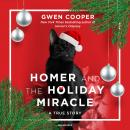 Homer and the Holiday Miracle: A True Story, Gwen Cooper