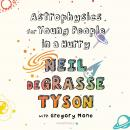 Astrophysics for Young People in a Hurry Audiobook