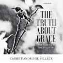 The Truth about Grace: A Sequel to The Pecan Man Audiobook