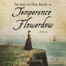 The Brief and True Report of Temperance Flowerdew: A Novel Audiobook