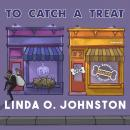 To Catch a Treat: A Barkery & Biscuits Mystery Audiobook