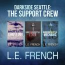 Darkside Seattle: The Support Crew, L. E. French