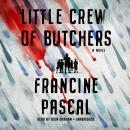 Little Crew of Butchers: A Novel Audiobook