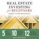 Real Estate Investing for Beginners: Essentials to Start Investing Wisely Audiobook