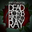 Deadbomb Bingo Ray Audiobook