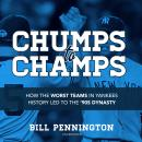 Chumps to Champs: How the Worst Teams in Yankees History Led to the '90s Dynasty Audiobook