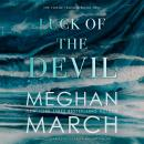 Luck of the Devil, Meghan March