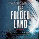 The Folded Land: A Relics Novel Audiobook