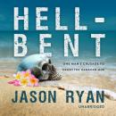 Hell-Bent: One Man's Crusade to Crush the Hawaiian Mob Audiobook