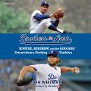 Brothers in Arms: Koufax, Kershaw, and the Dodgers' Extraordinary Pitching Tradition Audiobook