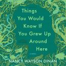 Things You Would Know If You Grew Up Around Here Audiobook
