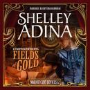 Fields of Gold: A Steampunk Adventure Novel Audiobook