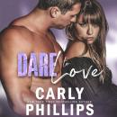 Dare to Love, Carly Phillips