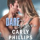 Dare to Desire, Carly Phillips