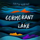 Cormorant Lake: A Novel Audiobook