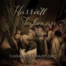 Harriett Tubman: The Moses of Her People