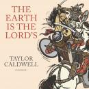 The Earth Is the Lord's: A Novel Audiobook