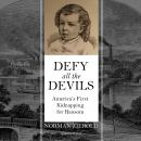 Defy All the Devils: America's First Kidnapping for Ransom Audiobook
