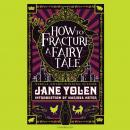 How to Fracture a Fairy Tale Audiobook