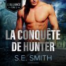 La Conquête de Hunter: L'Alliance, Tome 1 Audiobook