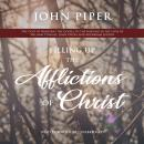 Filling Up the Afflictions of Christ: The Cost of Bringing the Gospel to the Nations in the Lives of Audiobook