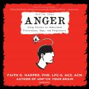 Unf*ck Your Anger: Using Science to Understand Frustration, Rage, and Forgiveness Audiobook