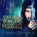 Swords, Sorcery, and Self-Rescuing Damsels Audiobook