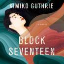 Block Seventeen Audiobook