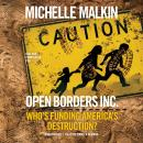 Open Borders, Inc.: Who's Funding America's Destruction? Audiobook