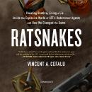 RatSnakes: Cheating Death by Living a Lie; Inside the Explosive World of ATF's Undercover Agents and Audiobook