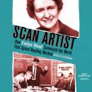Scan Artist: How Evelyn Wood Convinced the World That Speed-Reading Worked Audiobook