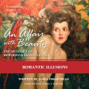 An Affair with Beauty: The Mystique of Howard Chandler Christy: Romantic Illusions Audiobook