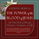 Power of the Blood of Jesus - Updated Edition, Andrew Murray