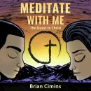 Meditate with Me: The Quest to Christ Audiobook