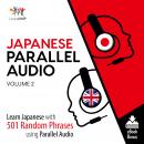 Japanese Parallel Audio - Learn Japanese with 501 Random Phrases using Parallel Audio - Volume 2, Lingo Jump