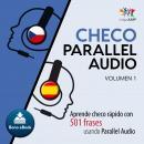 Checo Parallel Audio - Aprende checo rápido con 501 frases usando Parallel Audio - Volumen 14 Audiobook