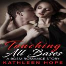 Touching All Bases: A BDSM Romance Story, Kathleen Hope