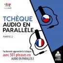 Tchèque audio en parallèle - Facilement apprendre letchèqueavec 501 phrases en audio en parallèle  Audiobook