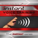 Instant Voice Training, The Instant-Series
