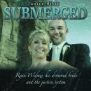 Submerged: Ryan Widmer, his drowned wife and the justice system Audiobook