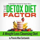 The Detox Diet Factor: A Weight Loss Cleansing Diet Audiobook