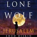 Lone Wolf in Jerusalem Audiobook