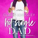 Hot Single Dad (Book Boyfriends 3), Claire Kingsley