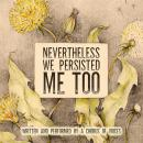 Nevertheless We Persisted: Me Too Audiobook