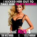 I Kicked Her Out To Take Him In My Behind : Anal MILFs 4 Audiobook